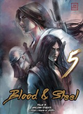 Blood & Steel -5- Tome 5