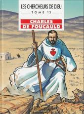 Les chercheurs de Dieu -13- Charles de Foucauld