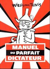 Willis from Tunis -3- Manuel du parfait dictateur