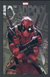Deadpool - Je suis Deadpool