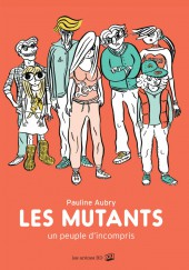 Les mutants, un peuple d'incompris - Les Mutants, un peuple d'incompris