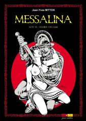 Messalina -6- Acte VI : Dernier orgasme