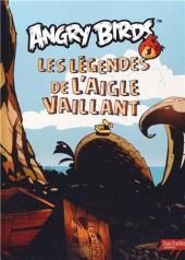 Angry Birds -0- Les légendes de l'Aigle Vaillant