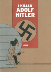 I Killed Adolf Hitler (2007) - I Killed Adolf Hitler