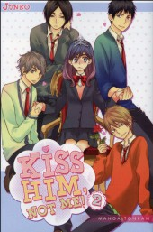 Kiss him, not me ! -2- Tome 2