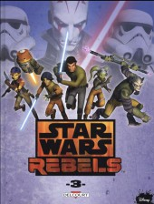 Star Wars - Rebels -3- Tome 3