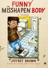 Funny misshapen body: a memoir (2009) - Funny misshapen body: a memoir