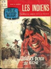 Télé série bleue (Les hommes volants, Destination Danger, etc.) -15- Les indiens - Quatre Dents de Biche