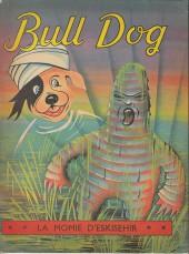 Bull Dog -16- La momie d'eskisehir
