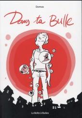 Dans ta Bulle -INT- Dans ta bulle