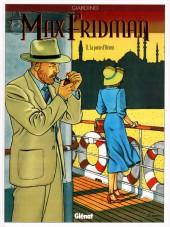 Max Fridman (Les aventures de) -2c- La porte d'Orient