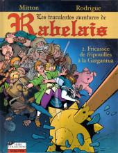 Les truculentes aventures de Rabelais -2- Fricassée de fripouilles à la Gargantua