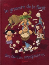 Le grimoire de la forêt des contes imaginaires - Le Grimoire de la forêt des contes imaginaires