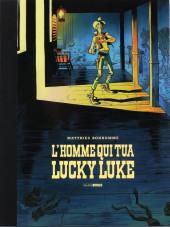 Lucky Luke (vu par...) -1TT- L'Homme qui tua Lucky Luke