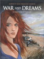 War and dreams -1c- La terre entre les deux caps