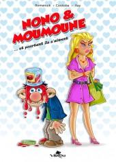 Nono & Moumoune -1- ... et pourtant ils s'aiment