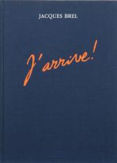 Jacques Brel -4- J'arrive !