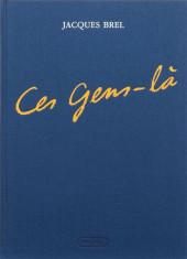 Jacques Brel -3- Ces Gens-là