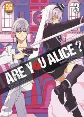 Are you Alice ? -3- Tome 3