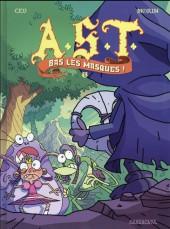 A.S.T. - L'Apprenti Seigneur des Ténèbres -3- Bas les masques !