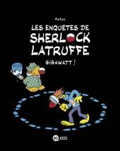 Les enquêtes de Sherlock Latruffe -1- Gigawatt !