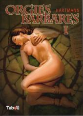 Orgies barbares - Tome 1a