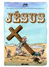 Jésus (Les aventures hallucinatoires et psycho-masturbo-gélatineuses de) - Les Aventures hallucinatoires et psycho-masturbo-gélatineuses de Jésus