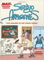 Mad's Sergio Aragonés - Sergio Aragonés five decades of his finest works