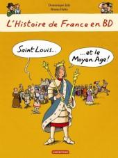 L'histoire de France en BD -6- Saint Louis ... et le Moyen Age