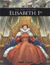 Ils ont fait l'Histoire -15- Elisabeth 1re