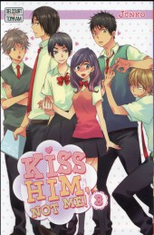 Kiss him, not me ! -3- Tome 3