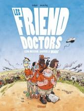 Les friend doctors - Leur mission : sauver le monde