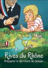 Rives du Rhône. Préparer le territoire de demain.