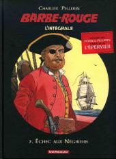 Barbe-Rouge (L'intégrale - Nouvelle édition) -7- Échec aux Négriers