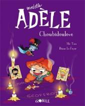 Mortelle Adèle -10- Choubidoulove