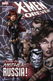 X-Men Forever (2009) -INT03- Come to Mother... Russia!
