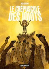 Le crépuscule des idiots - Le Crépuscule des idiots