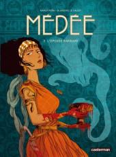 Médée (Le Callet/Peña) -3- L'épouse barbare