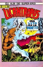 Albi dei Super-Eroi (Gli) -32- LICANTROPUS: Una Vita per la Morte
