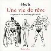 (AUT) Floc'h, Jean-Claude - Une vie de rêve - Fragments d'une autobiographie de rêve