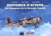 Histoires d'avions -2- Les chasseurs de la Seconde Guerre