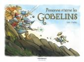 Personne n'aime les Gobelins