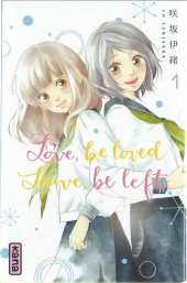 Love, be loved leave, be left -1- Tome 1