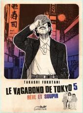 Le vagabond de Tokyo -5- Rêve et soupir