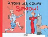 Spirou et Fantasio (Une aventure de.../Le Spirou de...) -HS2- À tous les coups, c'est Spirou !