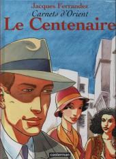 Carnets d'Orient -4b02- Le centenaire