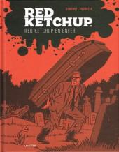 Red Ketchup (La Pastèque) -8- Red Ketchup en enfer
