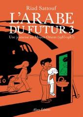 L'arabe du futur -3- Une jeunesse au Moyen-Orient (1985-1987)