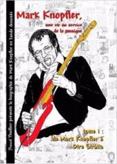 Marc Knopfler une vie au service de la musique -1- De Marc Knopfler à Dire Straits