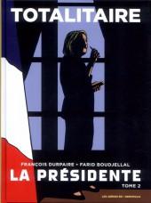 La présidente (Durpaire/Boudjellal) -2- Totalitaire